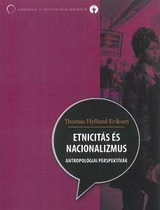 Thomas Hylland Eriksen: Etnicitás és nacionalizmus. Antropológiai perspektívák – 2008
