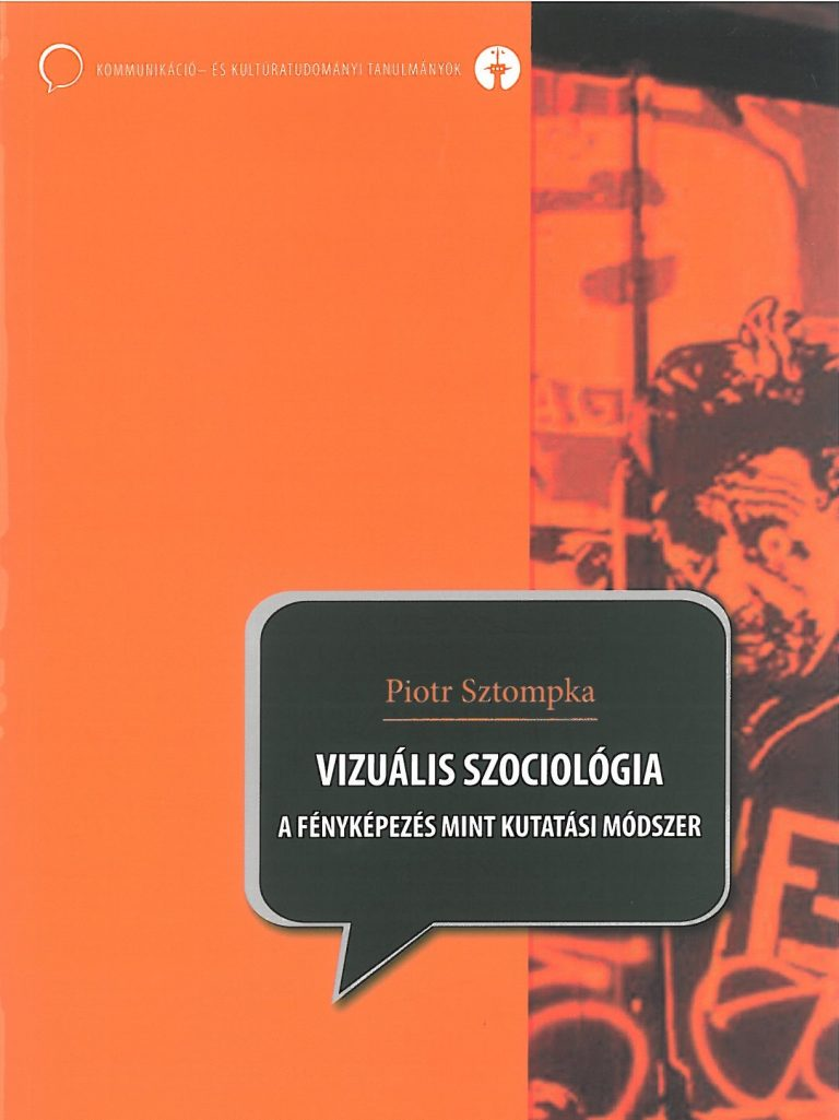 Piotr Sztompka: Vizuális szociológia – 2009