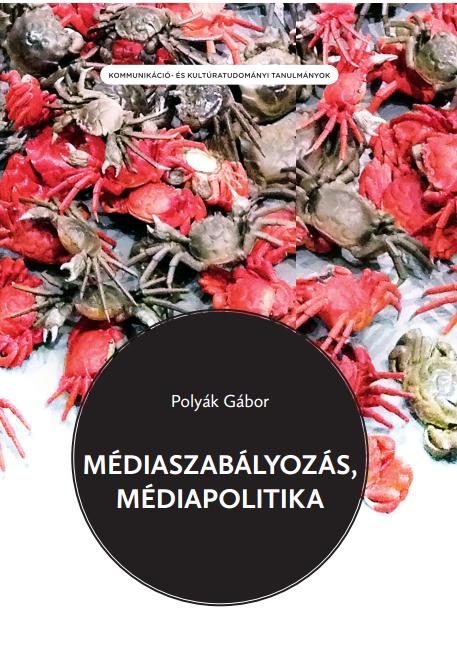 Polyák Gábor: Médiaszabályozás, médiapolitika – 2015