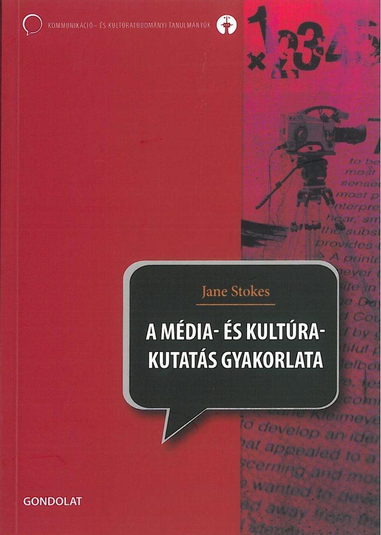 Jane Stokes: A média- és kultúrakutatás gyakorlata – 2008